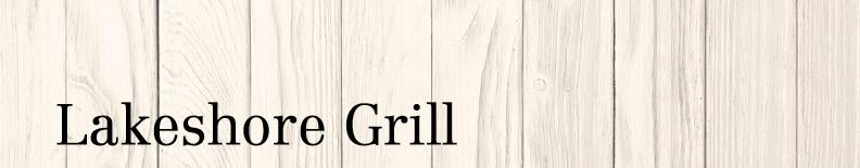 Lakeshore Grill Lakeside | macysrestaurants.com